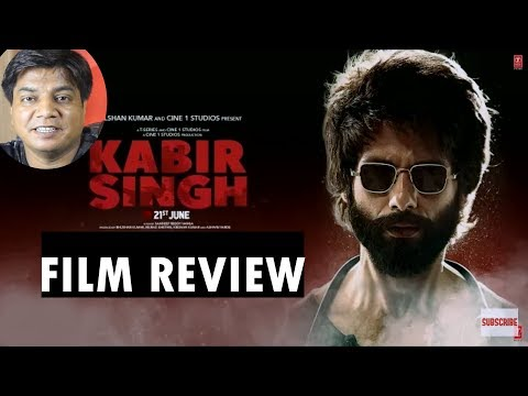 Kabir Singh film review by Saahil Chandel | Shahid Kapoor | Kiara Advani