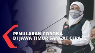 Penularan Corona di Jawa Timur Sangat Cepat, Berikut Penjelasan Khofifah