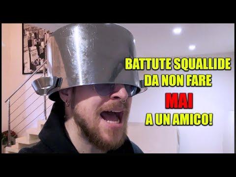 BATTUTE SQUALLIDE DA NON FARE MAI A UN AMICO!