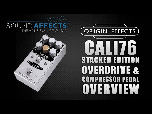 Origin Effects Cali76 'Stacked Edition' Overdrive & Compressor Pedal Overview | Demo Video