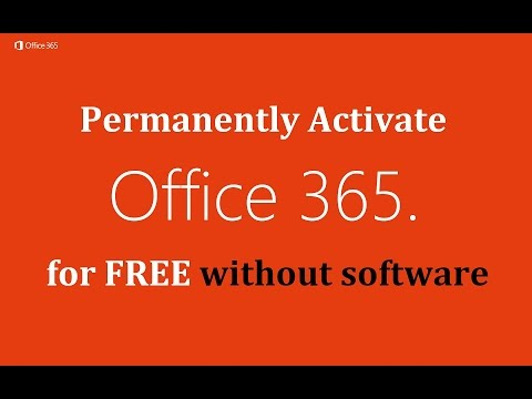 Permanently Activate Office 365 ProPlus for FREE without sof