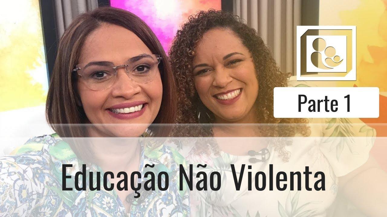 Educação Não Violenta - Parte 1 - Darleide Alves e Elisama Santos