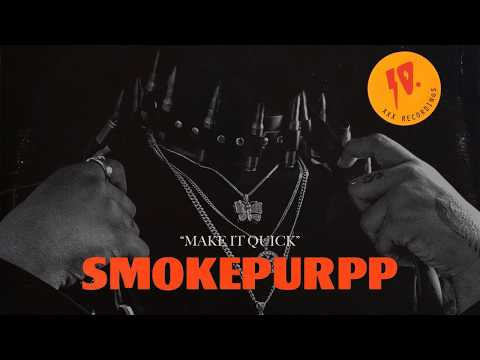 Smokepurpp - Make It Quick