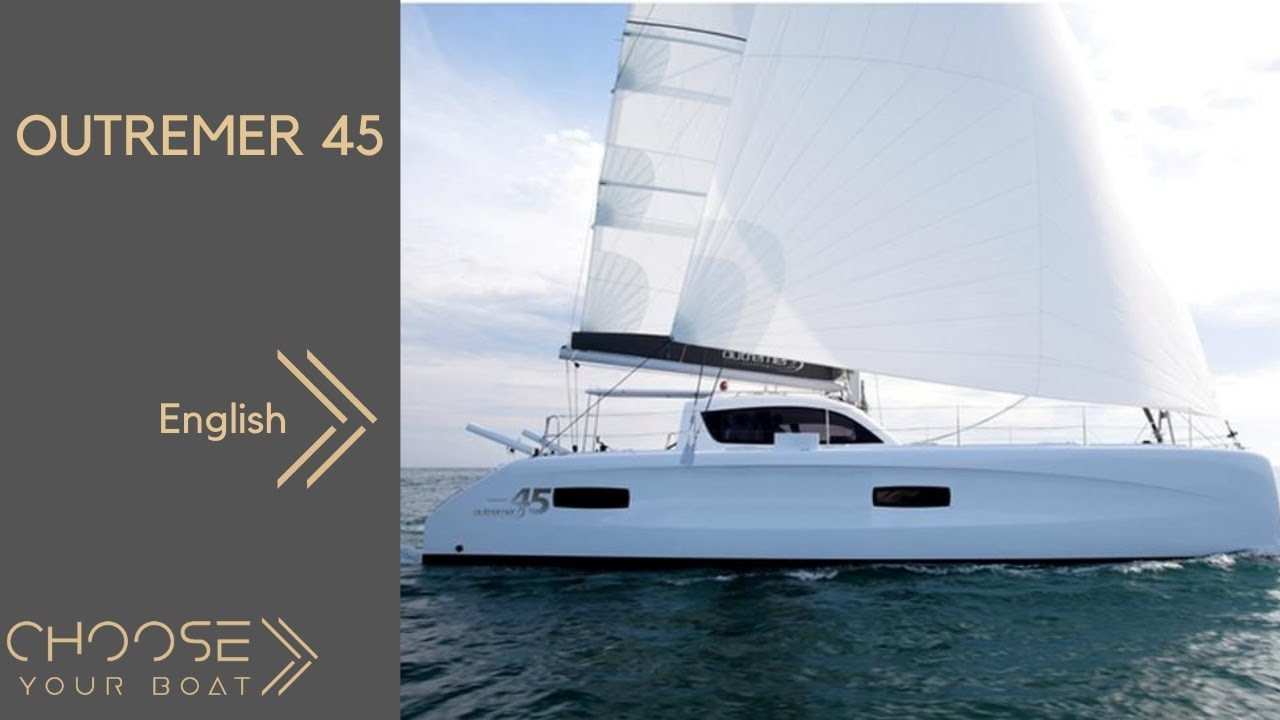 OUTREMER 45: Guided Tour Video (in English)