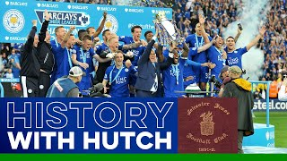 History With Hutch: Leicester City In The 2010s