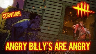 Angry Billy's Are Angry - Survivor - Dead By Daylight