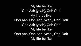 Grits - My Life Be Like (Ooh Aah) Lyrics [HD]