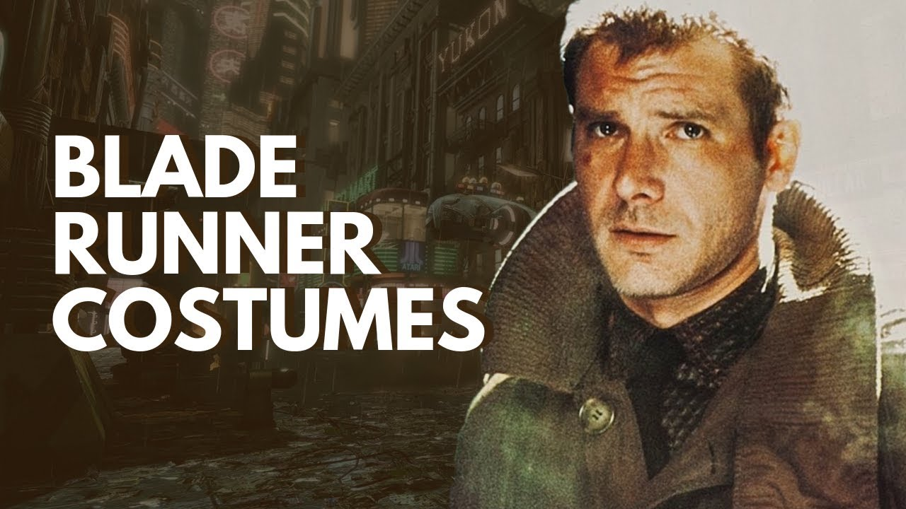 The Costumes Of Blade Runner 1982 Part I The Humans Youtube