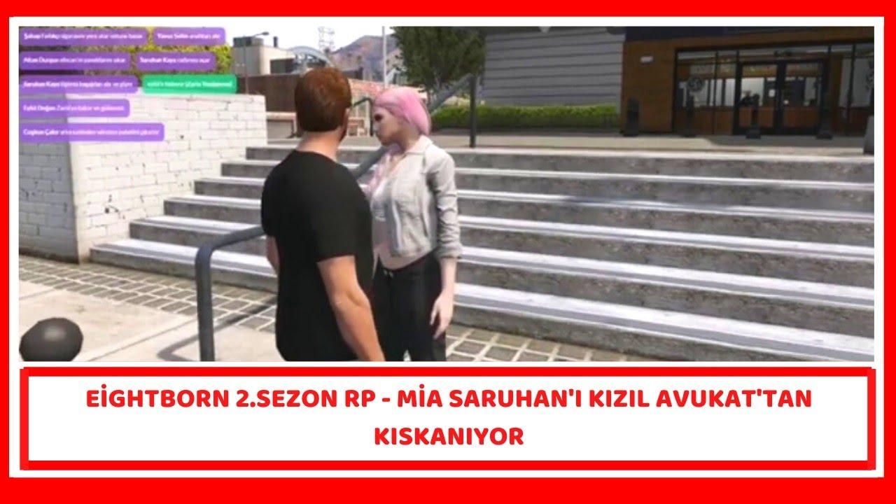 EİGHTBORN 2.SEZON RP - MİA SARUHAN'I KIZIL AVUKAT'TAN KISKANIYOR
