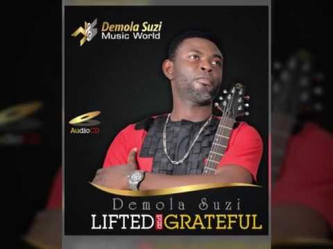 Demola Suzi 'LIFTED AND GRATEFUL' album