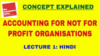 ACCOUNTING FOR NOT FOR PROFIT ORGANISATIONS - PART 1