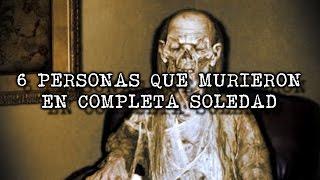 6 Personas que murieron en completa soledad