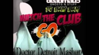 Watch the Club Go n Stuff - Deadmau5 vs. DJ Bam Bam (Doctor Detroit Mashup)