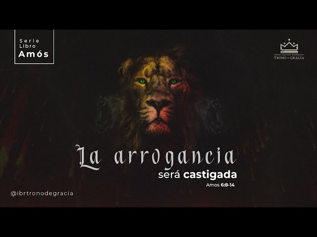 La arrogancia será castigada / Amos 6 : 8-14 / Ps.Plinio Orozco