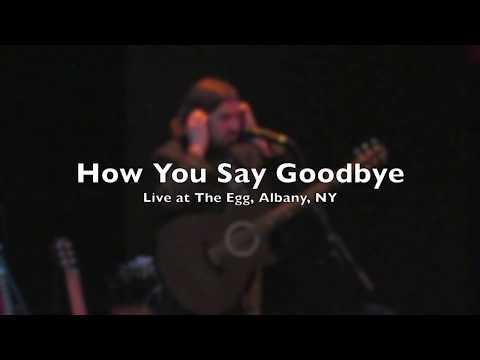 How You Say Goodbye - Live in Albany, NY