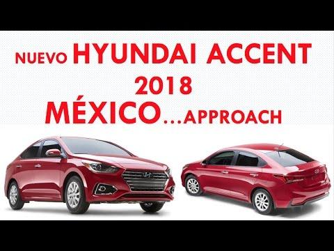 Hyundai Accent 2018 Mexico...Approach ....Llega en Octubre