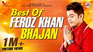 Best Of Feroz Khan Bhajans || Tellytune Devotional Presents || Latest Hit Bhajan 2019
