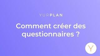 Comment créer des questionnaires ?
