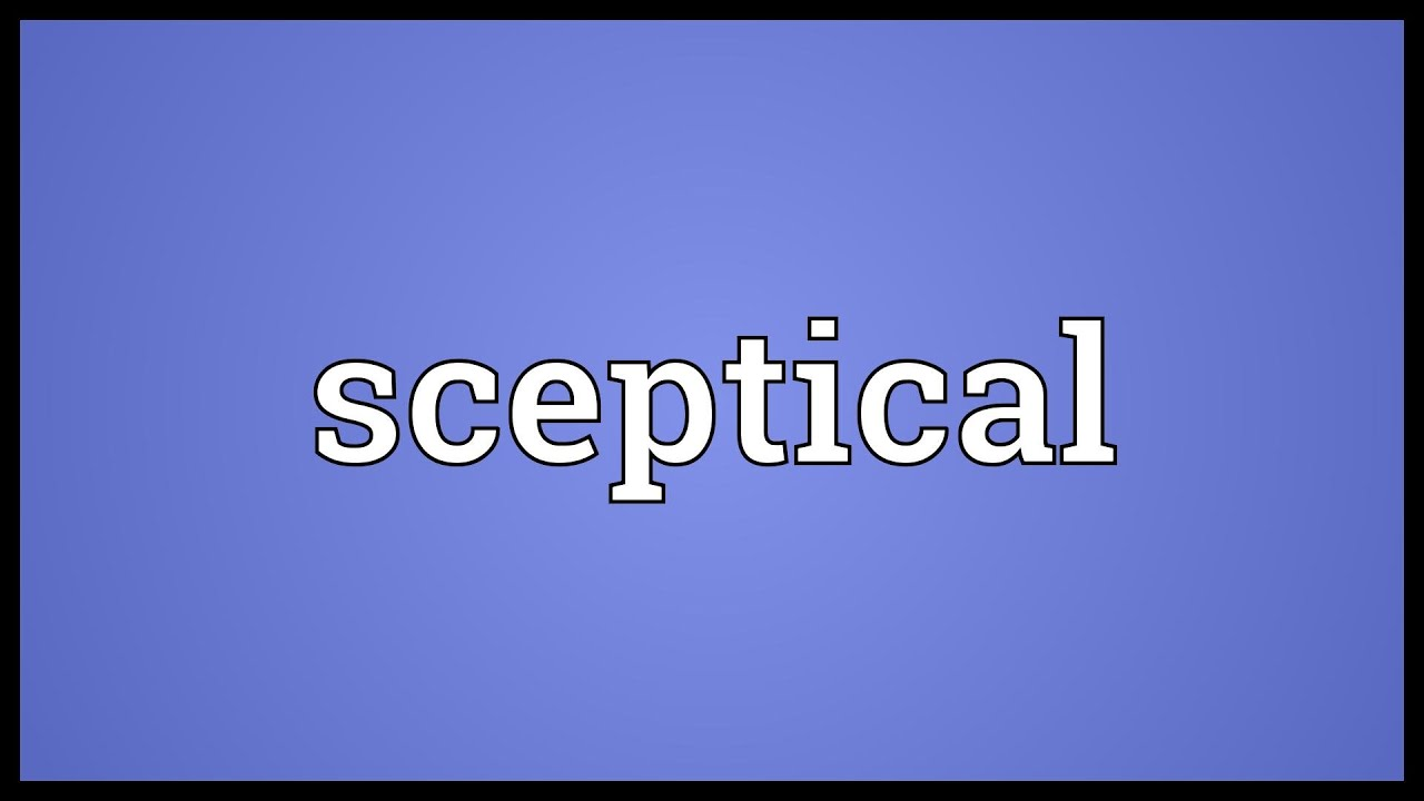 sceptical meaning youtube