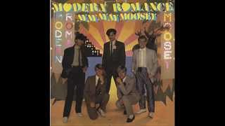 MODERN ROMANCE - AY AY AY AY MOOSEY - TEAR THE ROOF OFF THE MOOSE (MOOSE ON THE LOOSE)