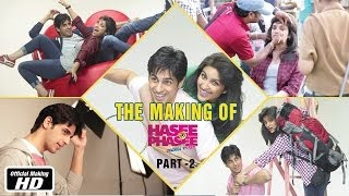 The Making of Hasee Toh Phasee - Part 2