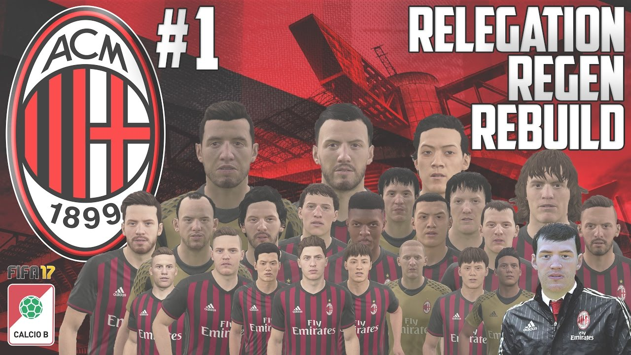 Ac milan relegated relegation regen rebuild fifa 17 for Fifa 17 milan