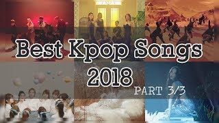 🎧 Best of Kpop 2018 Mix Part 3/3 | 2018 Kpop songs you must listen