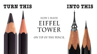 I carve Eiffel Tower on the tip of a pencil