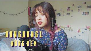 Hongkong1 x Nắng Đêm mashup | Hannah Hoang cover