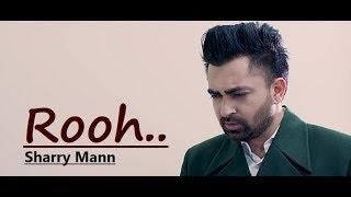 Rooh: Sharry Mann (Lyrics) New Punjabi Song | Mista Baaz | Ravi Raj | Latest Punjabi Songs 2018
