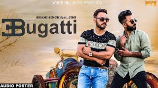 Bugatti (audio poster) shami singh feat. jimi  | white hill music | releasing on 14th october