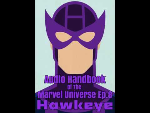 The Audio Handbook Of The Marvel Universe Ep.8: Hawkeye  (made with Podbean)