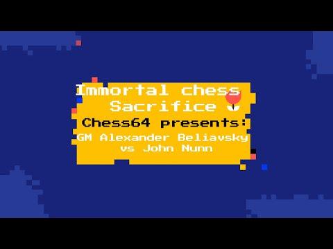 Immortal chess Sacrifice: Grandmaster Alexander Beliavsky vs John Nunn brilliancy