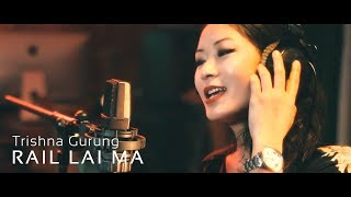 RAIL LAI MA - TRISHNA GURUNG [OFFICIAL VIDEO] thumbnail