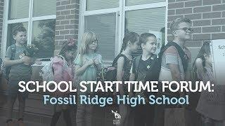 School Start Times Community Forum: Fossil Ridge High School