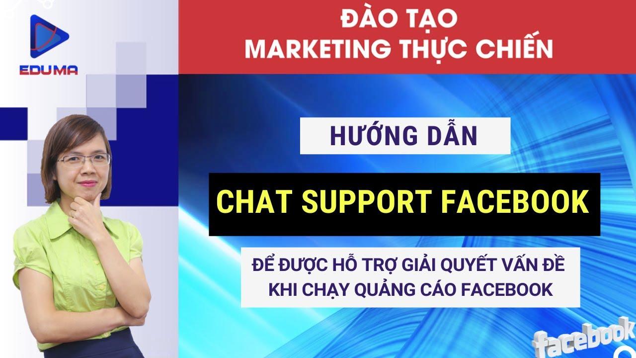 Hướng dẫn Chat trực tiếp với Support Facebook để được hỗ trợ về quảng cáo Facebook [Eduma/Facebook]