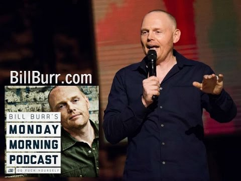 Bill Burr's Thursday Afternoon Monday Morning Podcast (08-18-2016)