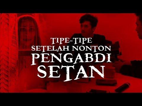 Tipe-tipe Setelah Nonton Pengabdi Setan