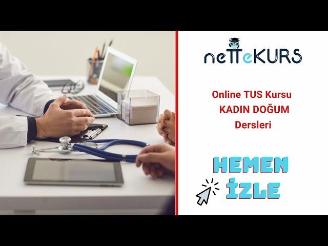 nettekurs.com TUS Klasik Online Kursu - Tanıtım Dersleri - Kadın Doğum / Uzm. Dr. Gökhan B.