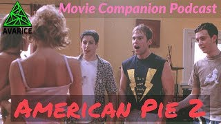 Avarice Movie Companion Podcast: American Pie 2 (2001) Commentary