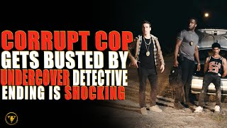 Corrupt Cop Gets Busted By Undercover Detective, Ending Is Shocking.