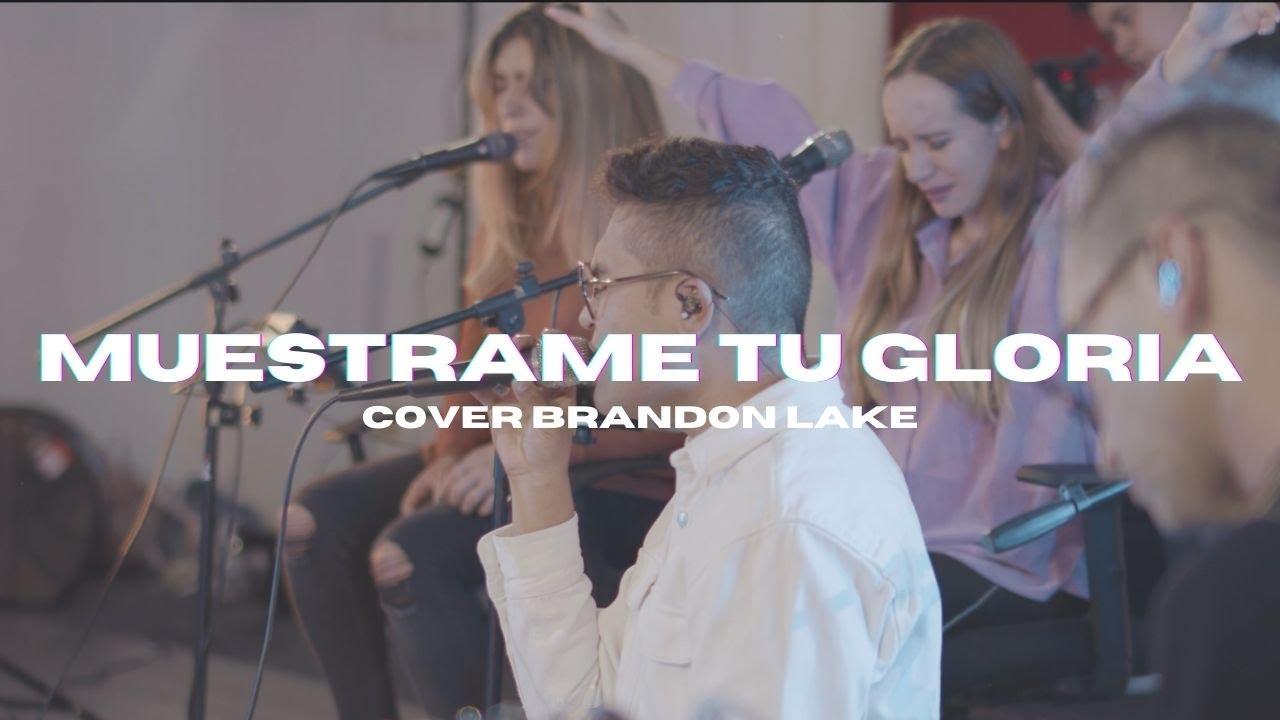 Generación 12- Muestrame Tu Gloria (Show Me Your Glory) Brandon Lake | Cover Español
