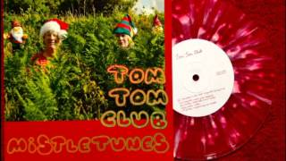 Tom Tom Club - Christmas in the Club (single version) ( Mistletunes )