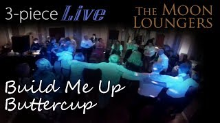 The Foundations Build me up Buttercup   Live Cover Version by the Moon Loungers