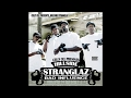 Celly Cel - Here Come The Stranglaz feat. The