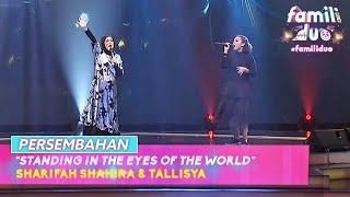 Persembahan: Sharifah Shahira & Tallisya - Standing In The Eyes Of The World | Famili Duo (2021)