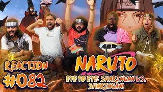 Naruto - Episode 82 Eye to Eye: Sharingan vs Sharingan! - Group Reaction