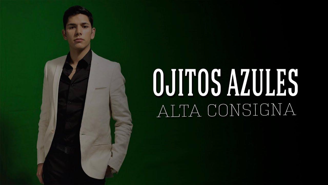 Ojitos Azules - Alta Consigna ( Letra ) INÉDITA 2018