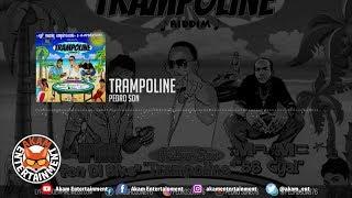 Pedro Son - Trampoline [Trampoline Riddim] April 2019