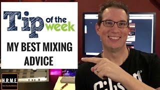 how to mix tips for mixing want to be better at mixing?